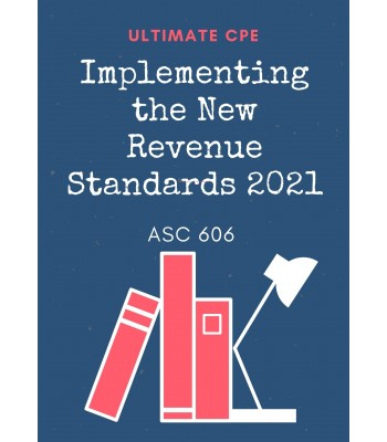 Implementing the New Revenue Standard ASC 606 2021