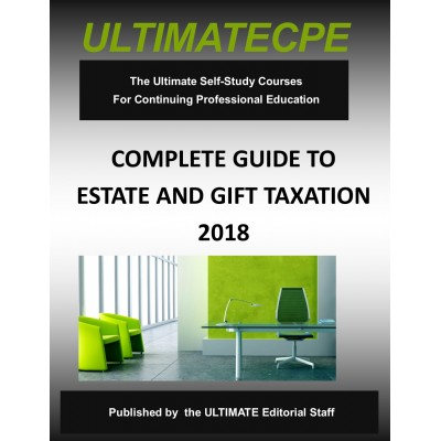 Complete Guide to Estate and Gift Taxation 2018