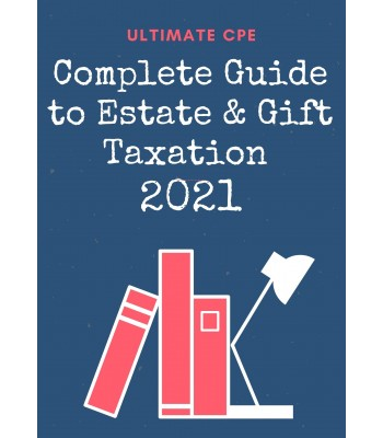 Complete Guide To Estate And Gift Taxation 2021