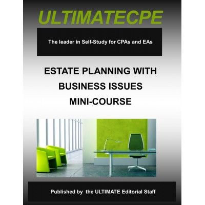 Estate Planning with Business Issues-Mini-Course