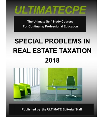 Special Problems in Real Estate Taxation 2018