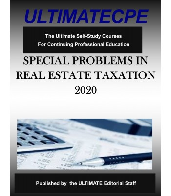 Special Problems in Real Estate Taxation 2020
