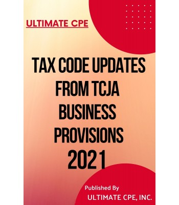 Tax Code Updates from TCJA Business Provisions 2021
