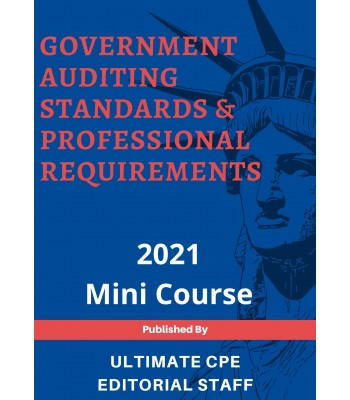 Government Auditing Standards and Professional Requirements 2021 Mini Course