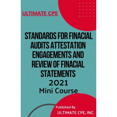 Standards for Financial Audits Attestation Engagements and Review of Financial Statements 2021 Mini Course