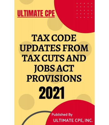 Tax Code Updates from Tax Cuts and Jobs Act Provisions 2021