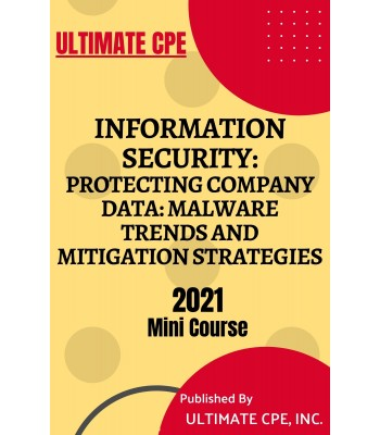 Information Security - Protecting Company Data: Malware Trends and Mitigation Strategies 2021 Mini Course