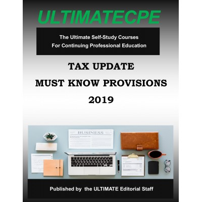 Tax Update Must Know Provisions for the 2019 Tax Year