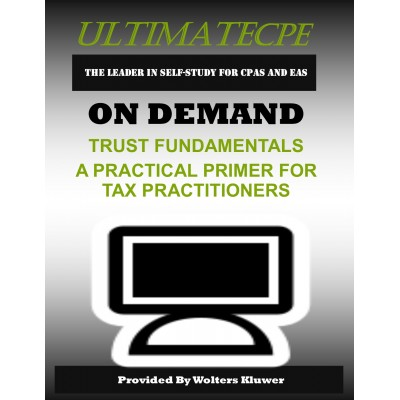 Trust Fundamentals: A Practical Primer for Tax Practitioners