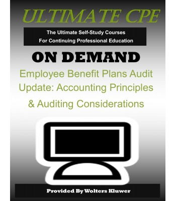 Employee Benefit Plans Audit Update: Accounting Principles & Auditing Considerations